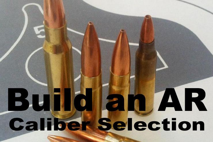 build an ar 15 ar calibers gunsamerica digest