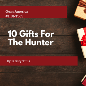 10 Gifts For The Hunter